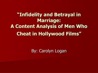 """Infidelity and Betrayal in Marriage:  A Content Analysis of Men Who Cheat in Hollywood Films"""
