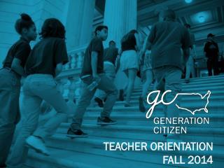 TEACHER ORIENTATION FALL 2014