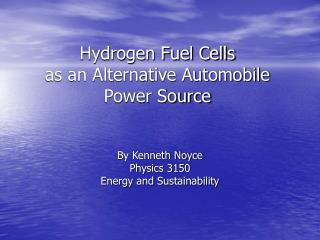 Hydrogen Fuel Cells as an Alternative Automobile Power Source