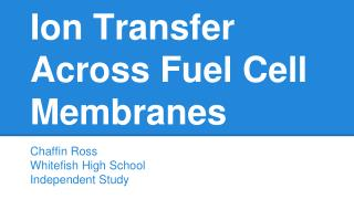 Ion Transfer Across Fuel Cell Membranes