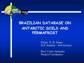 BRAZILIAN DATABASE ON  ANTARCTIC SOILS AND PERMAFROST