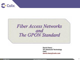 Fiber Access Networks and The GPON Standard