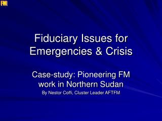 Fiduciary Issues for Emergencies & Crisis