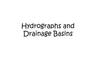 Hydrographs and Drainage Basins