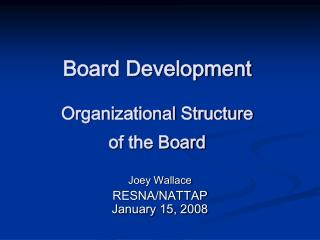 Board Development Organizational Structure  of the Board