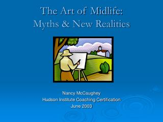 The Art of Midlife:  Myths & New Realities