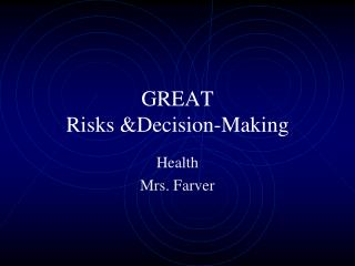 GREAT Risks &Decision-Making