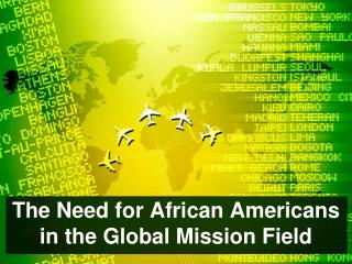The Need for African Americans in the Global Mission Field