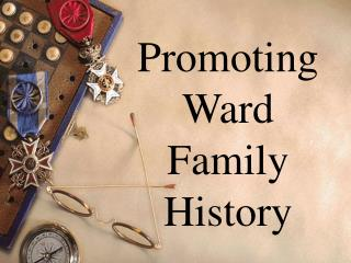Promoting Ward Family History