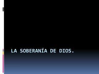 LA SOBERANÍA DE dios.