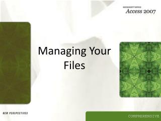 Managing Your Files