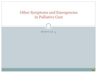 Other Symptoms and Emergencies  in Palliative Care