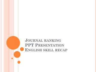 Journal ranking PPT Presentation English skill recap