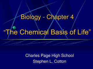 "Biology - Chapter 4 "" The Chemical Basis of Life"""