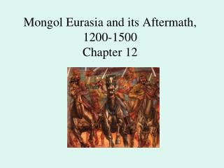Mongol Eurasia and its Aftermath, 1200-1500 Chapter 12