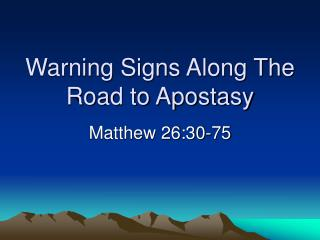 Warning Signs Along The Road to Apostasy