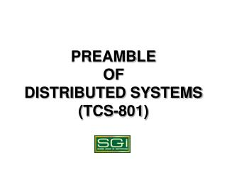 PREAMBLE  OF  DISTRIBUTED SYSTEMS (TCS-801)