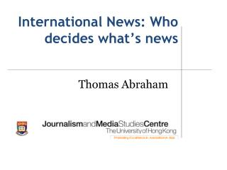 International News: Who decides what ' s news