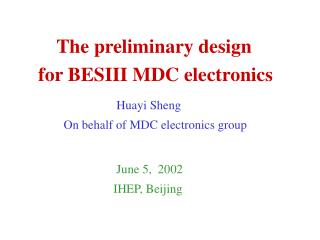 The preliminary design       for BESIII MDC electronics Huayi Sheng