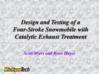 Design and Testing of a  Four-Stroke Snowmobile with Catalytic Exhaust Treatment