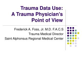 Trauma Data Use: A Trauma Physician's Point of View