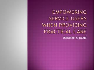 Empowering service users when providing practical care