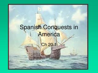 Spanish Conquests in America