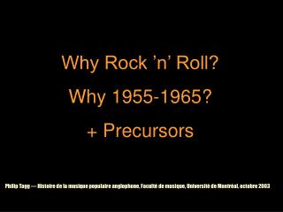 Why Rock 'n' Roll? Why 1955-1965? + Precursors