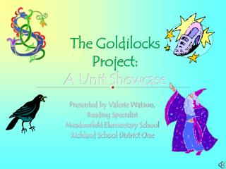 The Goldilocks Project:  A Unit Showcase