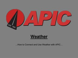 Weather …How to Connect and Use Weather with APIC…