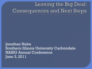Leaving the Big Deal: Consequences and Next Steps