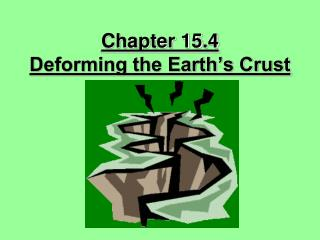 Chapter 15.4 Deforming the Earth's Crust