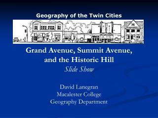 Grand Avenue, Summit Avenue,  and the Historic Hill  Slide Show David Lanegran Macalester College