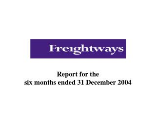 Report for the six months ended 31 December 2004