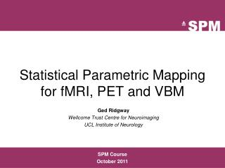 Statistical  Parametric Mapping for fMRI, PET and VBM