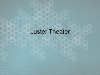 Luster Theater