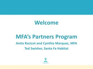 Welcome MFA's Partners  Program Anita Racicot and Cynthia Marquez, MFA