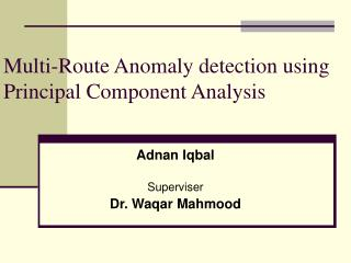 Multi-Route Anomaly detection using  Principal Component Analysis