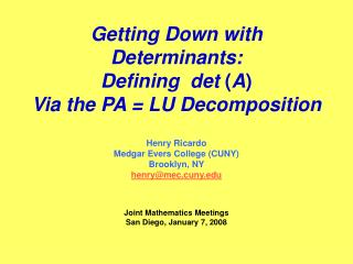 Getting Down with Determinants: Defining  det  ( A ) Via the PA = LU Decomposition