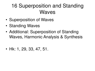 16 Superposition and Standing Waves