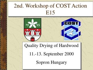 Quality Drying of Hardwood 11.-13. September 2000 Sopron Hungary