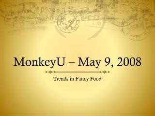 MonkeyU – May 9, 2008