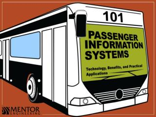 1. What is a Passenger Information System? 2. The Benefits 3. Passenger Information System Options