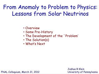 From Anomaly to Problem to Physics: Lessons from Solar Neutrinos