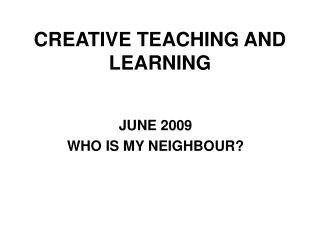 CREATIVE TEACHING AND LEARNING