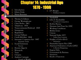 Chapter 14: Industrial Age 1870 - 1900
