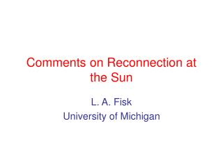 Comments on Reconnection at the Sun