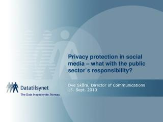 Privacy protection in social media – what with the public sector`s responsibility?