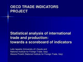 OECD TRADE INDICATORS PROJECT     Statistical analysis of international trade and production:  towards a scoreboard of i