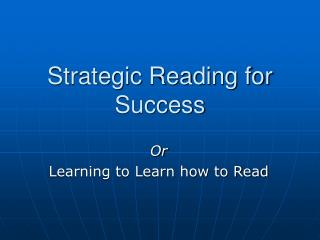 Strategic Reading for Success